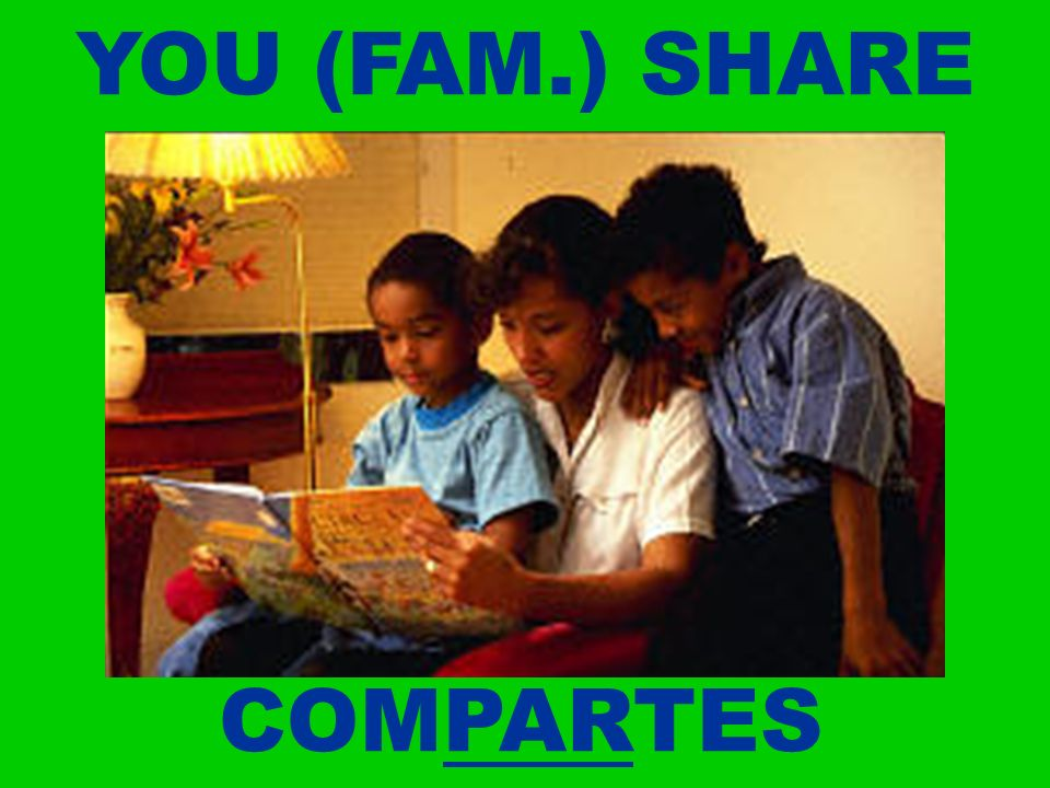 YOU (FAM.) SHARE COMPARTES