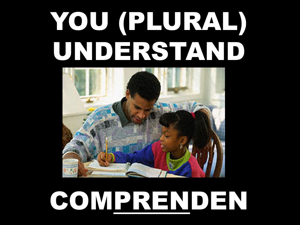 YOU (PLURAL) UNDERSTAND