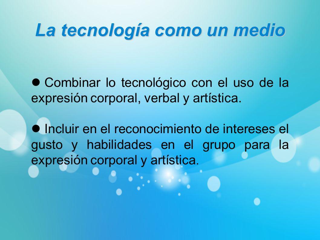 La tecnología como un medio