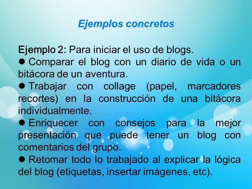 Ejemplo 2: Para iniciar el uso de blogs.