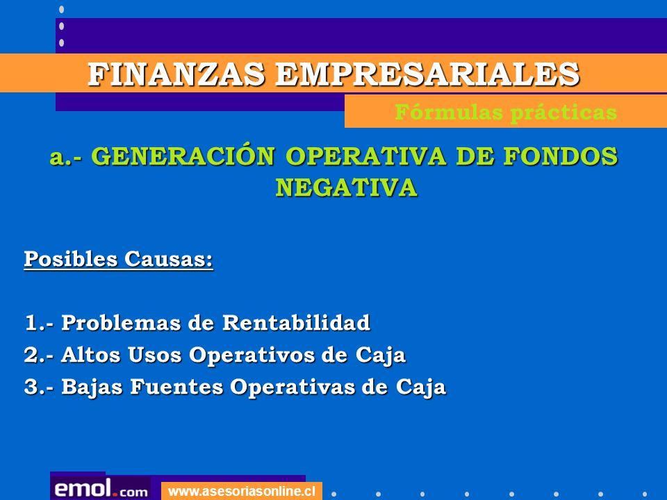 FINANZAS EMPRESARIALES a.- GENERACIÓN OPERATIVA DE FONDOS NEGATIVA