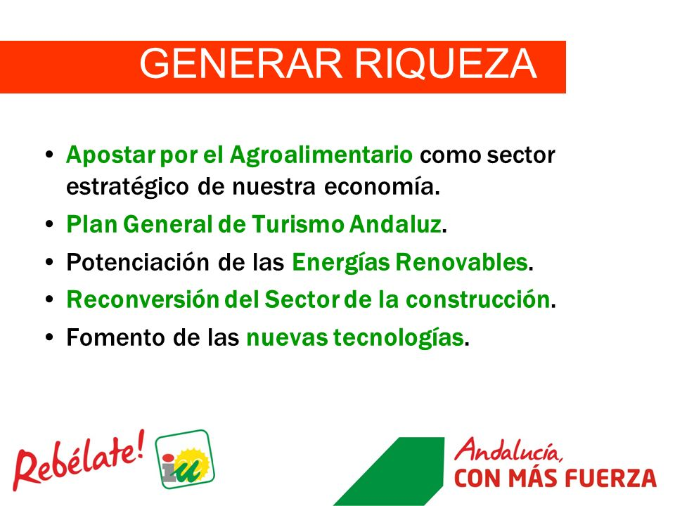 GENERAR RIQUEZA Apostar por el Agroalimentario como sector estratégico de nuestra economía. Plan General de Turismo Andaluz.