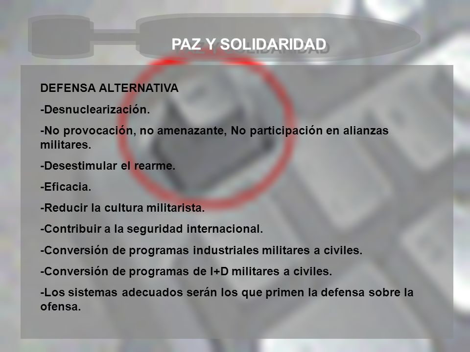 PAZ Y SOLIDARIDAD DEFENSA ALTERNATIVA -Desnuclearización.
