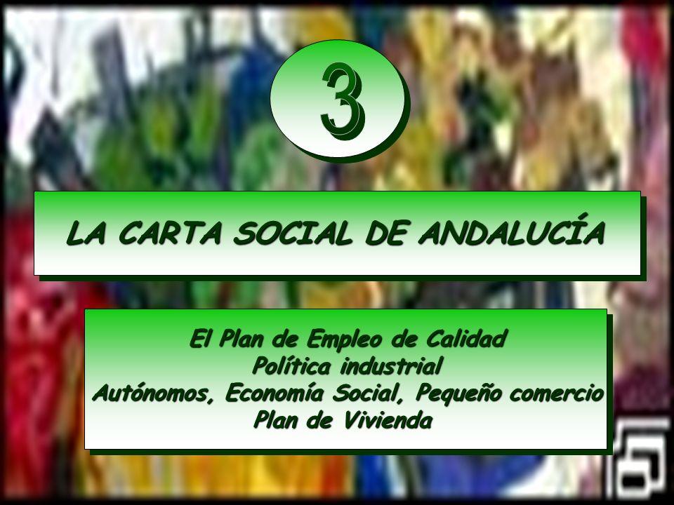 3 LA CARTA SOCIAL DE ANDALUCÍA El Plan de Empleo de Calidad