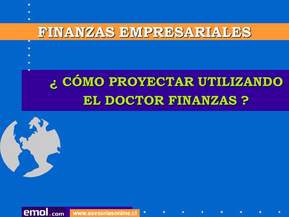¿ CÓMO PROYECTAR UTILIZANDO EL DOCTOR FINANZAS