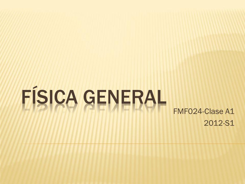 Física General FMF024-Clase A1 2012-S1