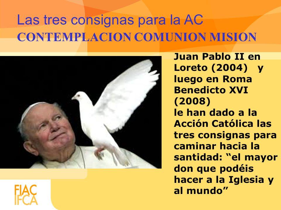 Las tres consignas para la AC CONTEMPLACION COMUNION MISION