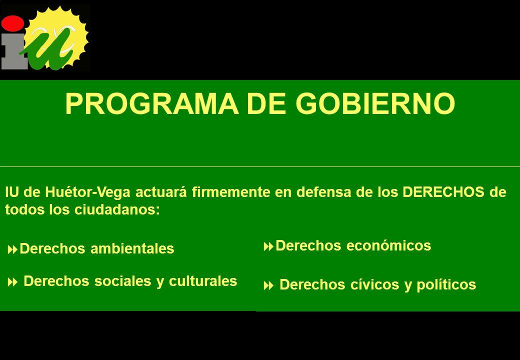 PROGRAMA DE GOBIERNO IU de Huétor-Vega actuará firmemente en defensa de los DERECHOS de todos los ciudadanos: