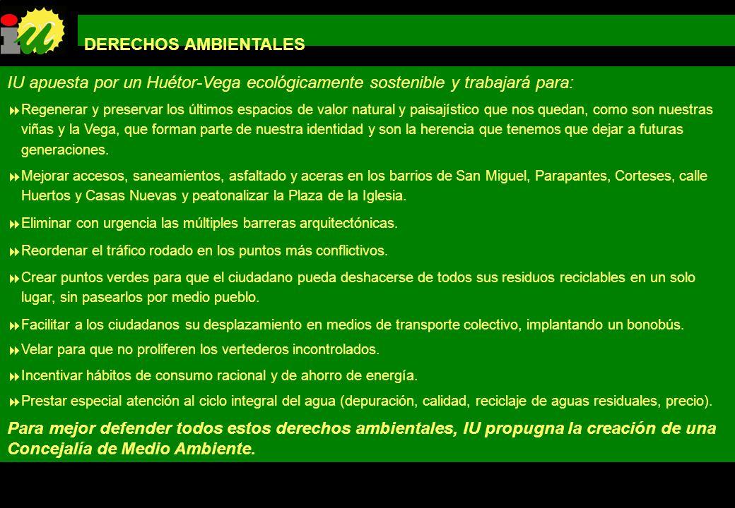 DERECHOS AMBIENTALESIU apuesta por un Huétor-Vega ecológicamente sostenible y trabajará para: