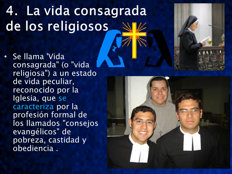 4. La vida consagrada de los religiosos