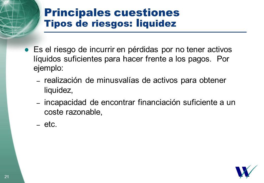Principales cuestiones Tipos de riesgos: liquidez