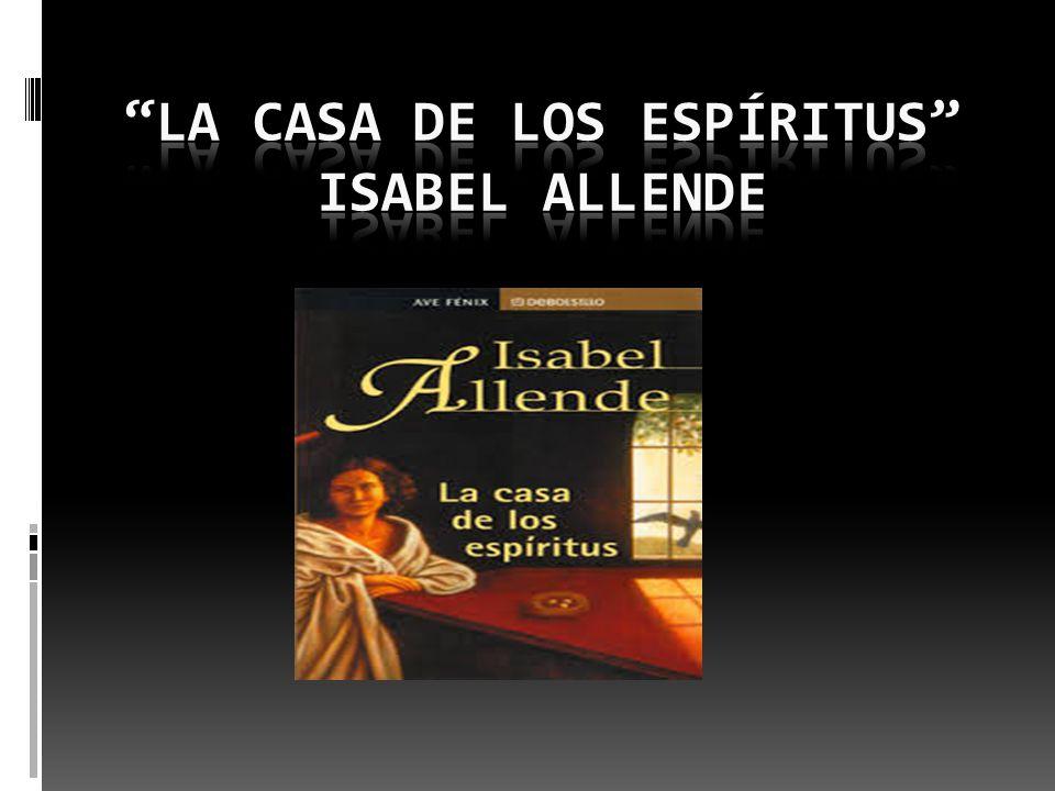 La casa de los esp ritus isabel allende ppt video online descargar - La casa delos espiritus isabel allende ...