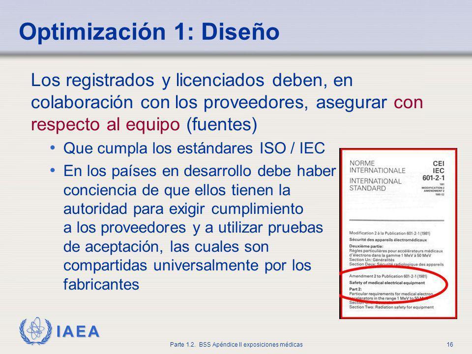 Optimización 1: Diseño Los registrados y licenciados deben, en colaboración con los proveedores, asegurar con respecto al equipo (fuentes)