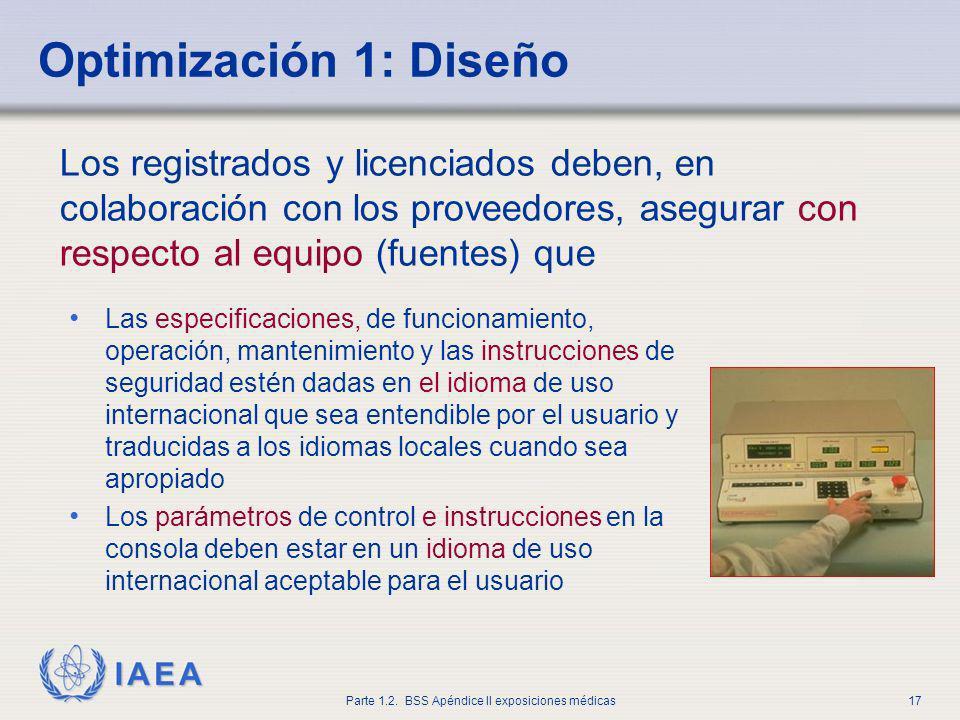 Optimización 1: Diseño Los registrados y licenciados deben, en colaboración con los proveedores, asegurar con respecto al equipo (fuentes) que.