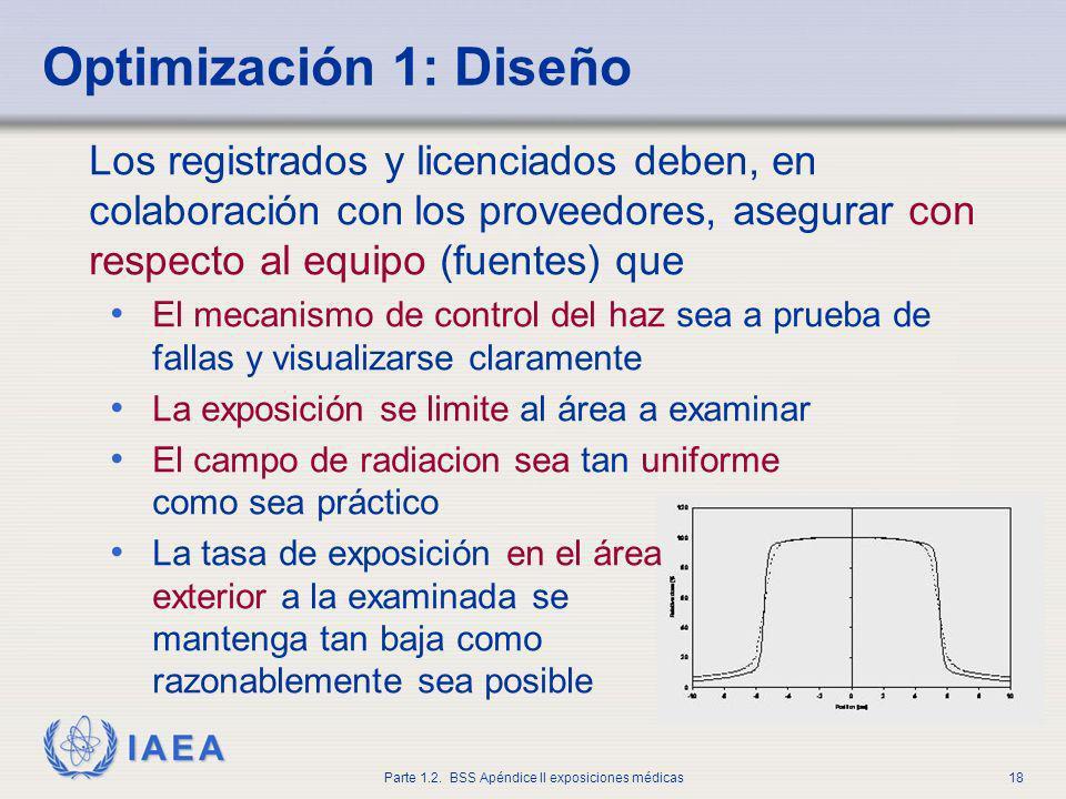 Optimización 1: DiseñoLos registrados y licenciados deben, en colaboración con los proveedores, asegurar con respecto al equipo (fuentes) que.