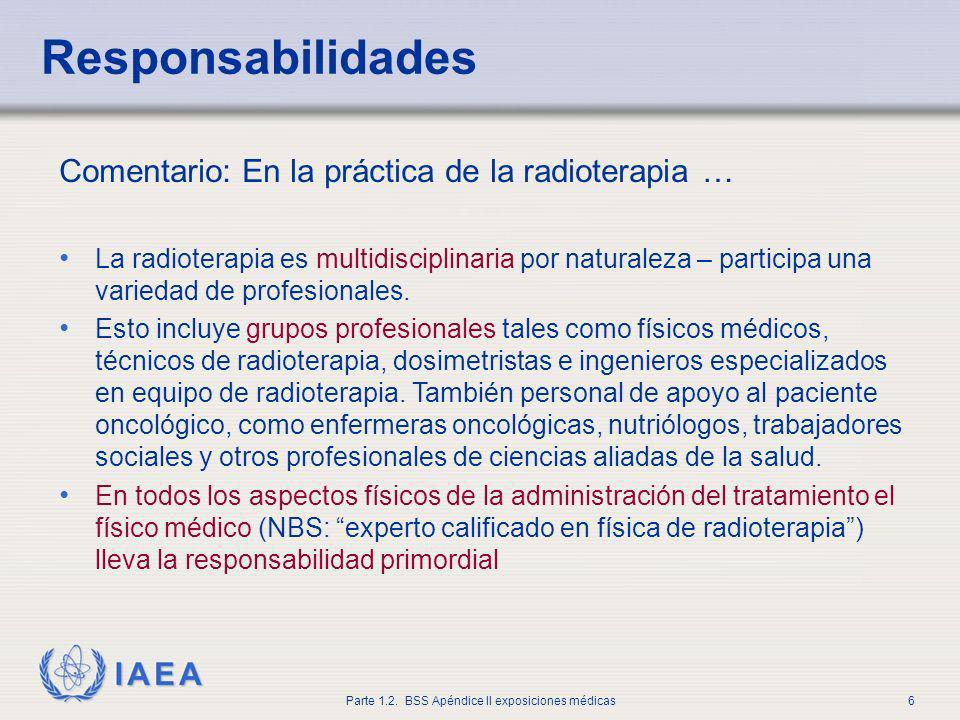 Responsabilidades Comentario: En la práctica de la radioterapia …