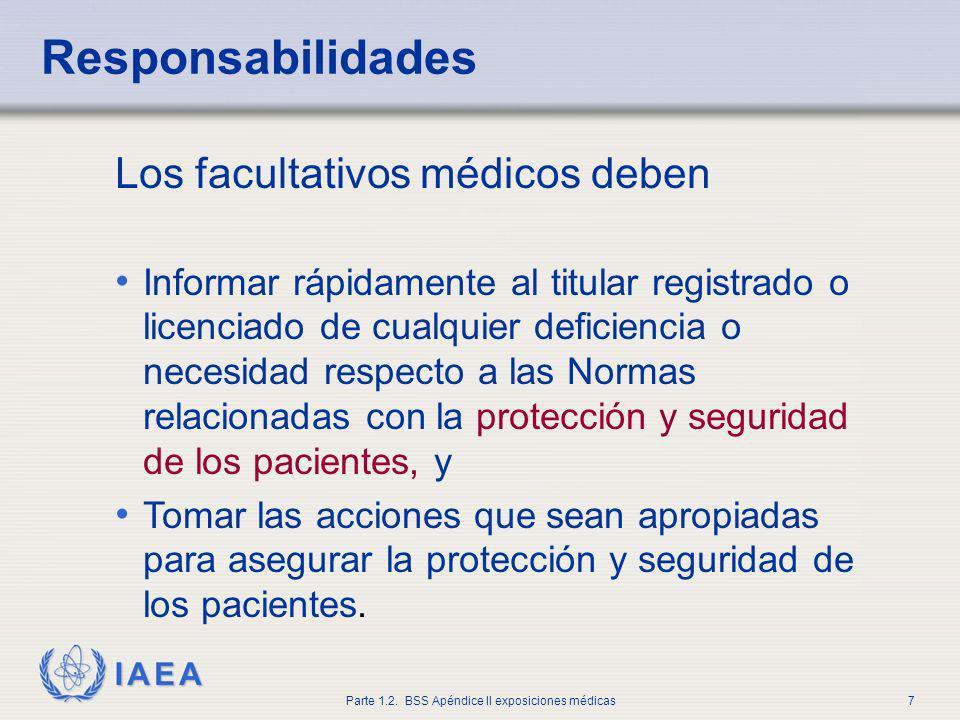 Responsabilidades Los facultativos médicos deben