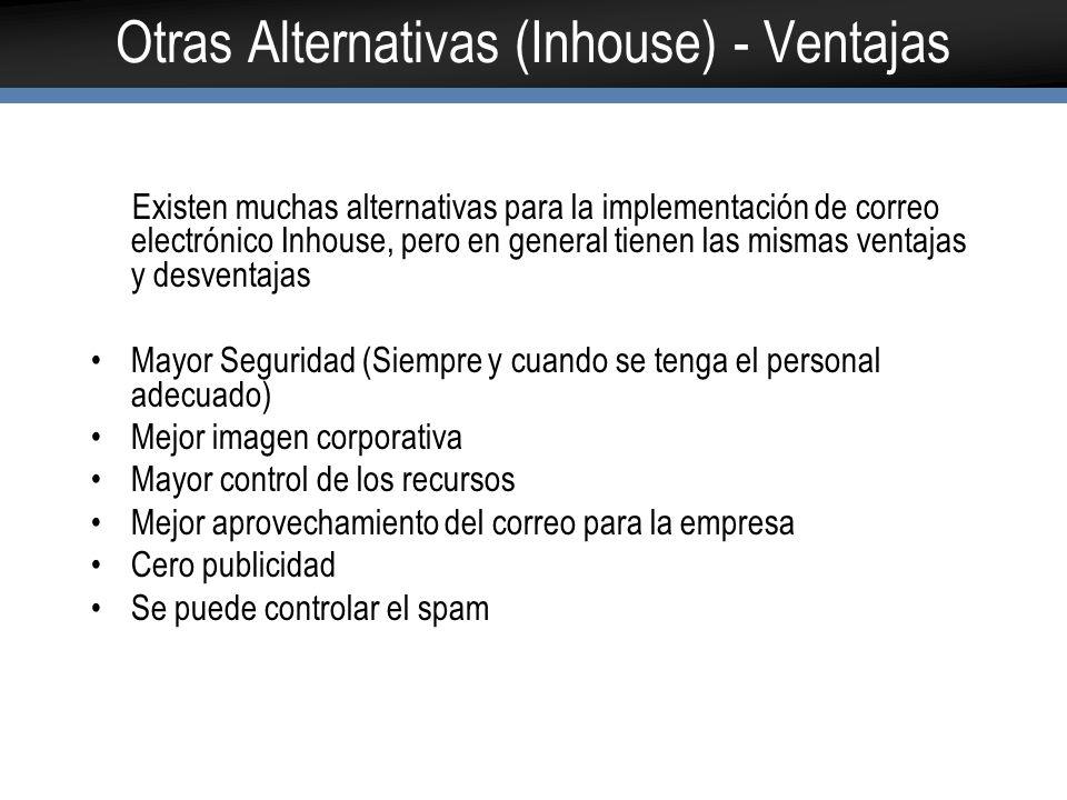 Otras Alternativas (Inhouse) - Ventajas