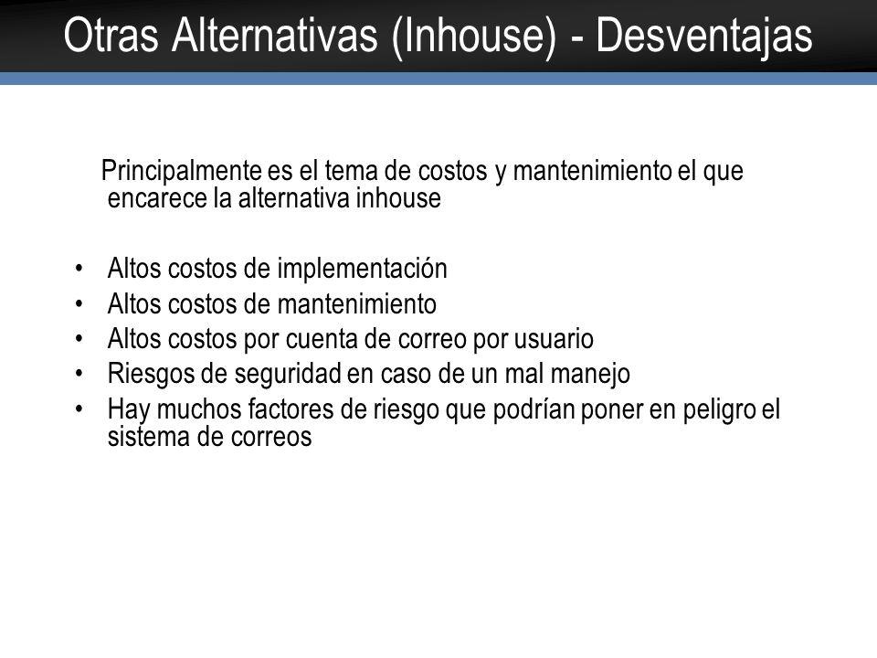 Otras Alternativas (Inhouse) - Desventajas