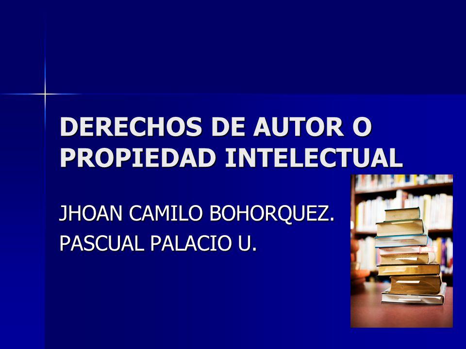 DERECHOS DE AUTOR O PROPIEDAD INTELECTUAL