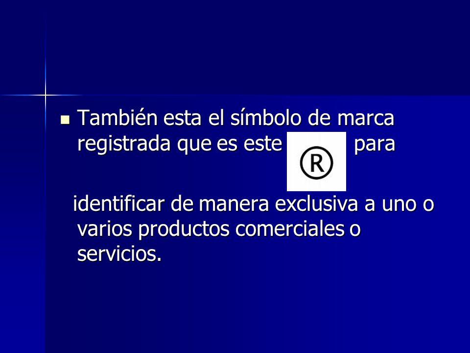 También esta el símbolo de marca registrada que es este para