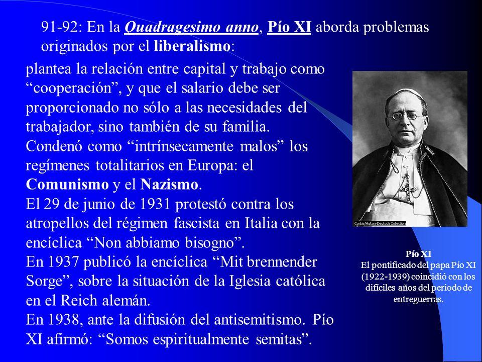 91-92: En la Quadragesimo anno, Pío XI aborda problemas originados por el liberalismo: