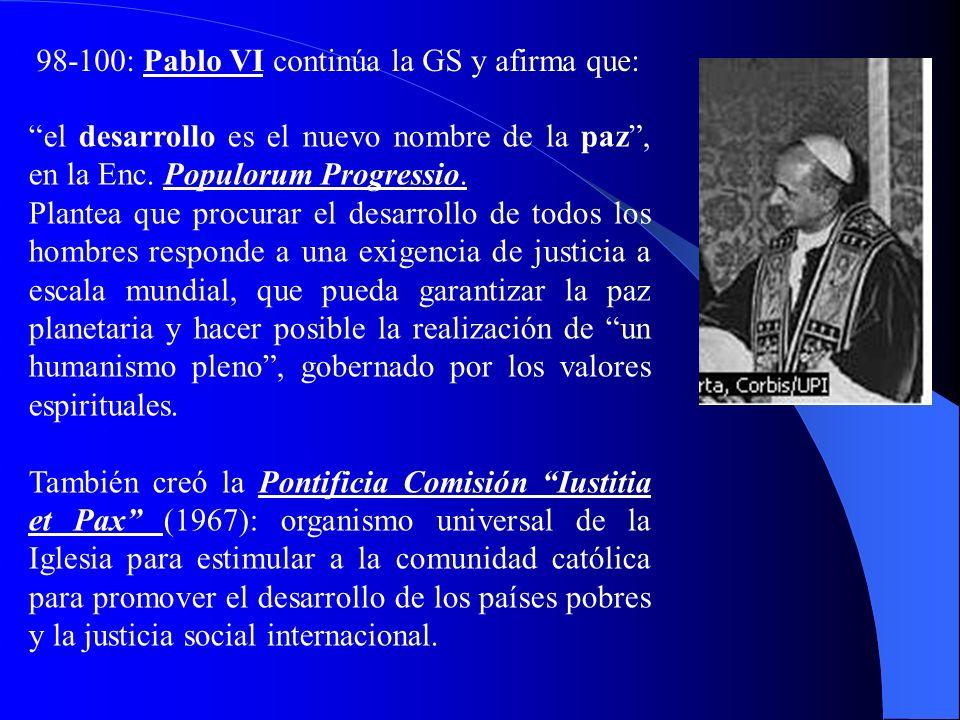 98-100: Pablo VI continúa la GS y afirma que: