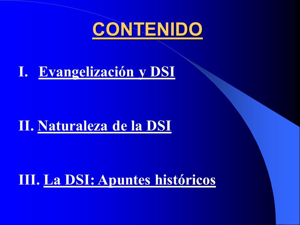 CONTENIDO Evangelización y DSI II. Naturaleza de la DSI