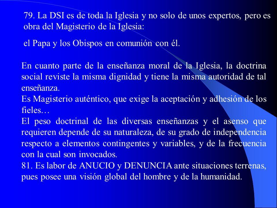 79. La DSI es de toda la Iglesia y no solo de unos expertos, pero es obra del Magisterio de la Iglesia: