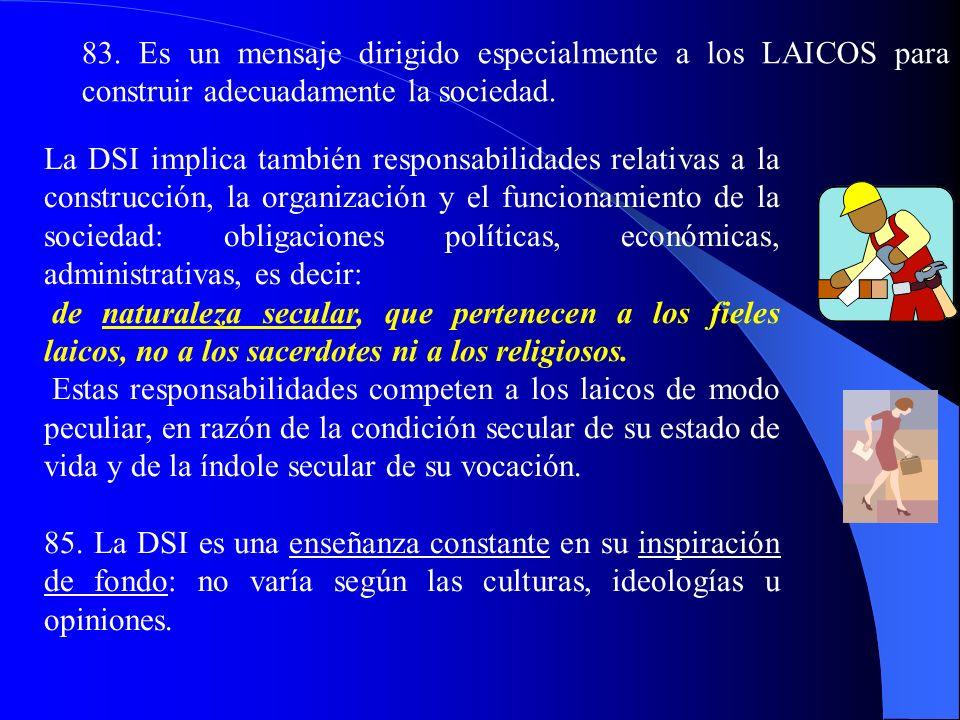 83. Es un mensaje dirigido especialmente a los LAICOS para construir adecuadamente la sociedad.