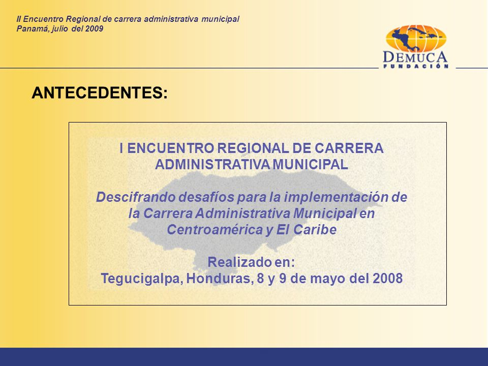 ANTECEDENTES: I ENCUENTRO REGIONAL DE CARRERA ADMINISTRATIVA MUNICIPAL
