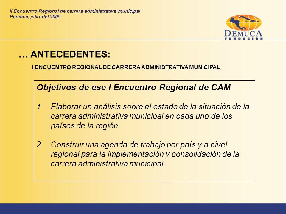 … ANTECEDENTES: Objetivos de ese I Encuentro Regional de CAM