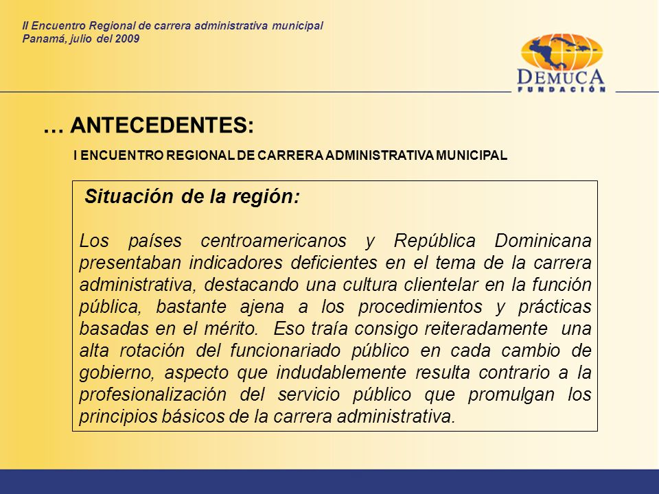 … ANTECEDENTES: Situación de la región: