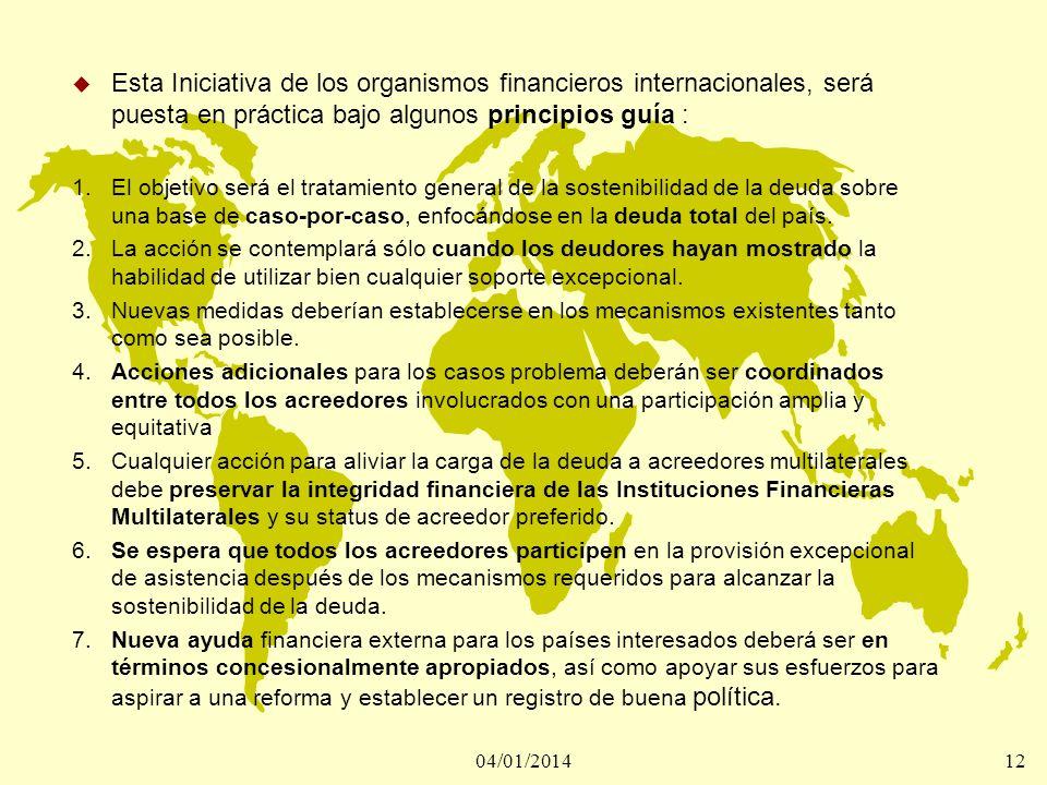 Esta Iniciativa de los organismos financieros internacionales, será puesta en práctica bajo algunos principios guía :