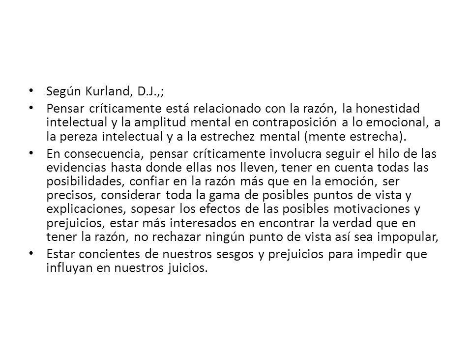 Según Kurland, D.J.,;