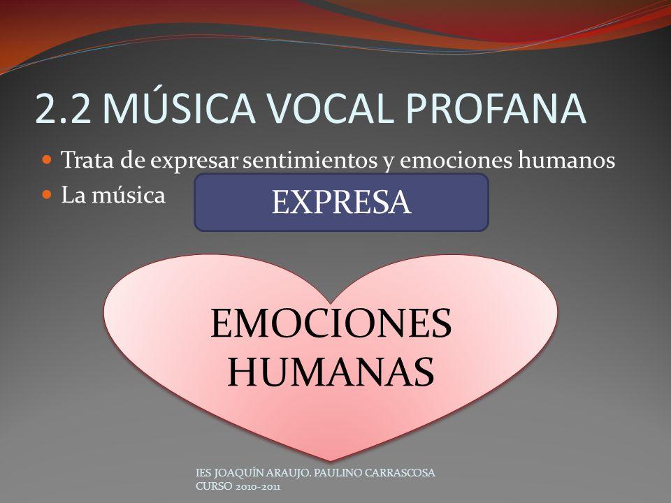 2.2 MÚSICA VOCAL PROFANA EMOCIONES HUMANAS EXPRESA