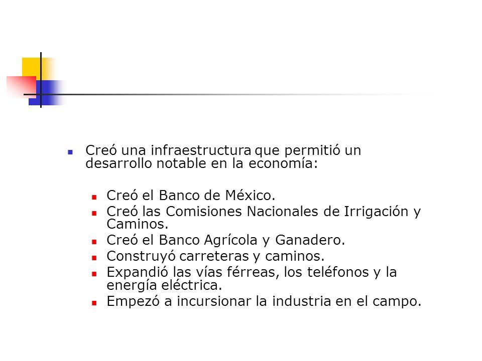 Creó una infraestructura que permitió un desarrollo notable en la economía: