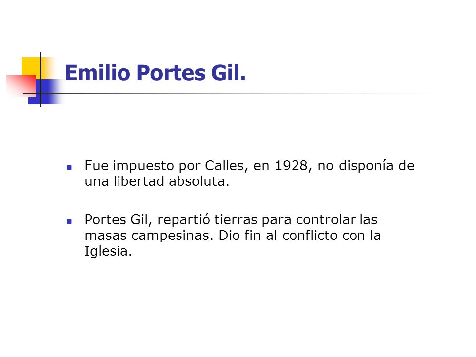 Emilio Portes Gil.Fue impuesto por Calles, en 1928, no disponía de una libertad absoluta.