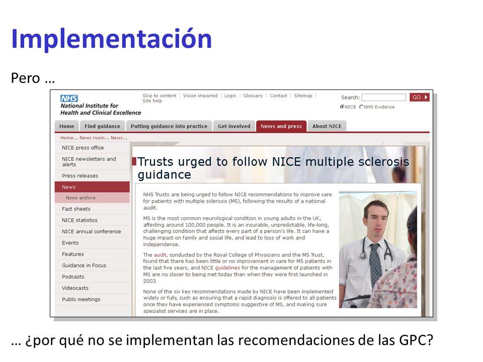 Implementación Pero … … ¿por qué no se implementan las recomendaciones de las GPC