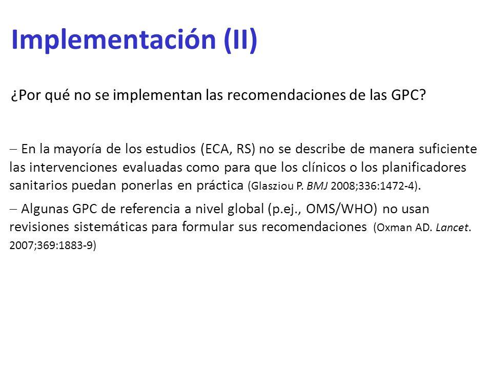 Implementación (II) ¿Por qué no se implementan las recomendaciones de las GPC