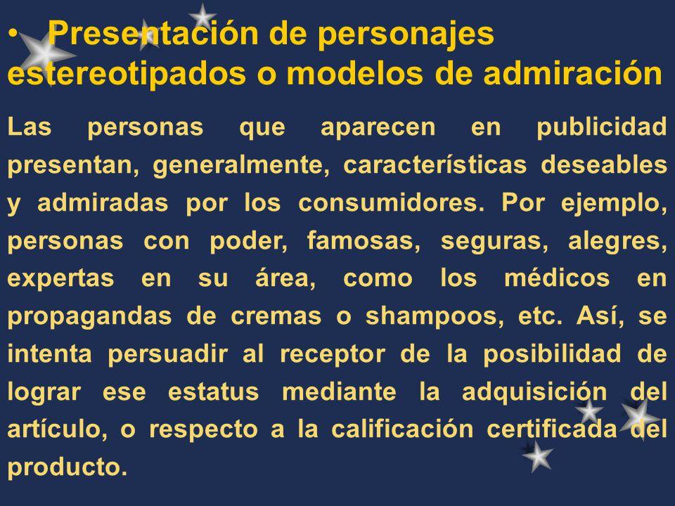 Presentación de personajes estereotipados o modelos de admiración