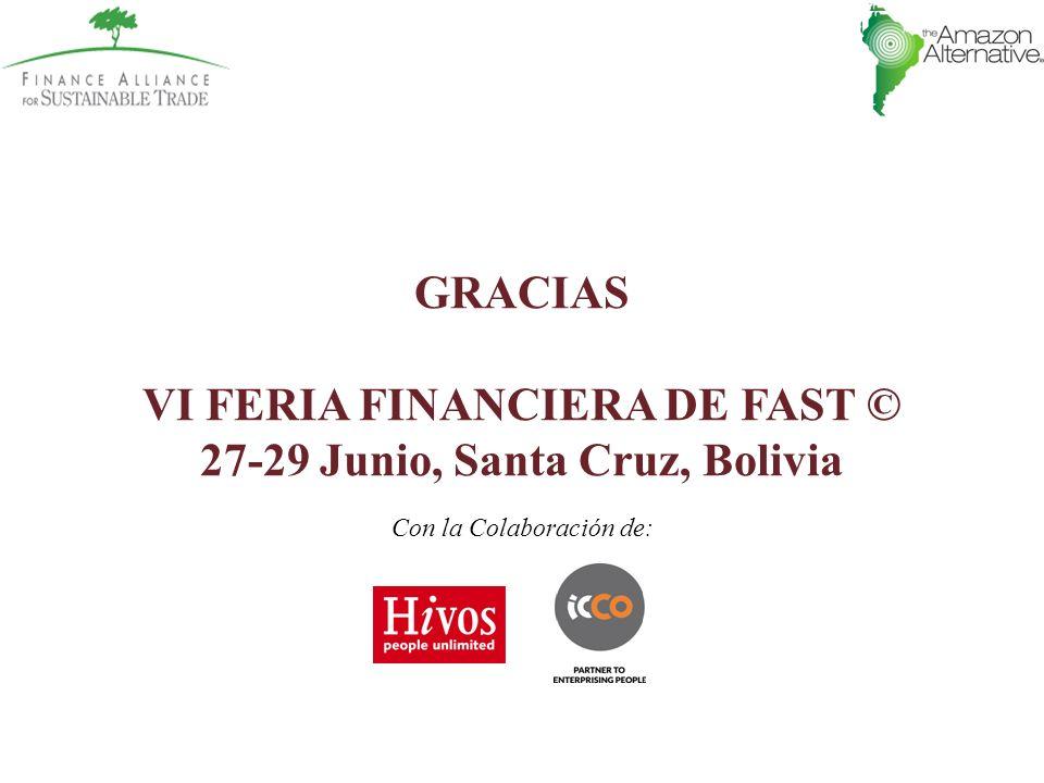 GRACIAS VI FERIA FINANCIERA DE FAST © 27-29 Junio, Santa Cruz, Bolivia