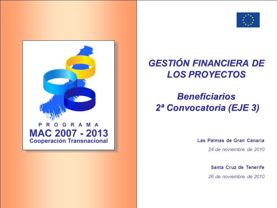 GESTIÓN FINANCIERA DE LOS PROYECTOS Beneficiarios 2ª Convocatoria (EJE 3)