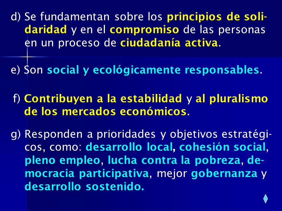 d) Se fundamentan sobre los principios de soli-
