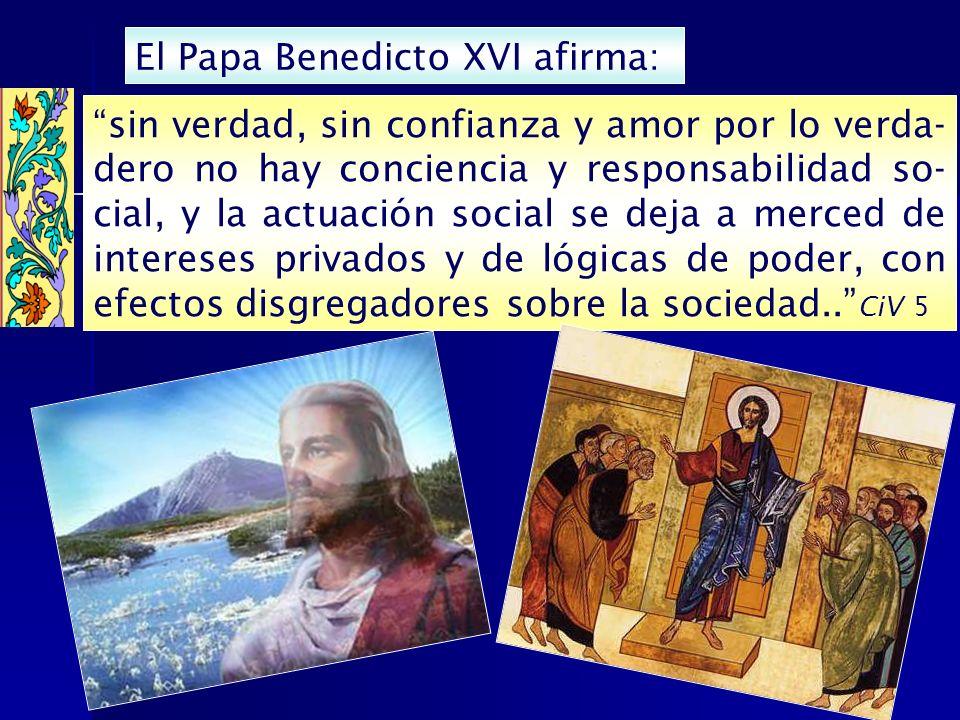 El Papa Benedicto XVI afirma: