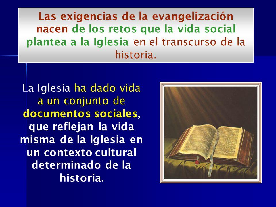 Las exigencias de la evangelización nacen de los retos que la vida social plantea a la Iglesia en el transcurso de la historia.