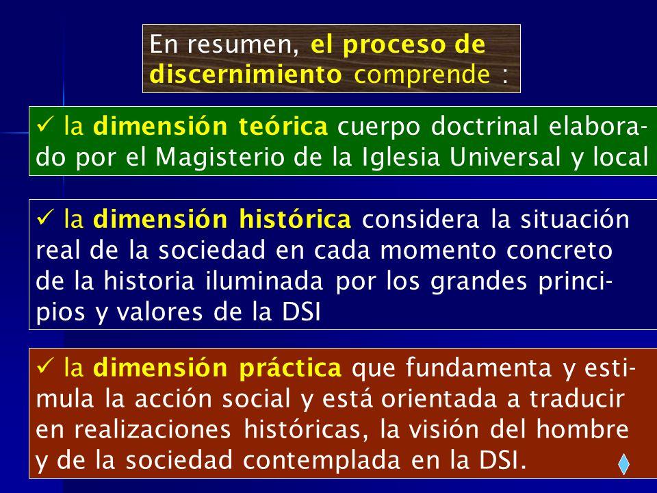 En resumen, el proceso de discernimiento comprende :
