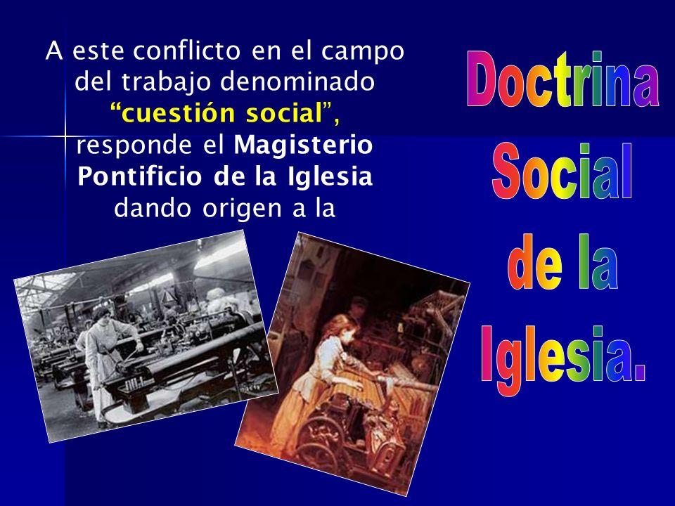 Doctrina Social de la Iglesia.