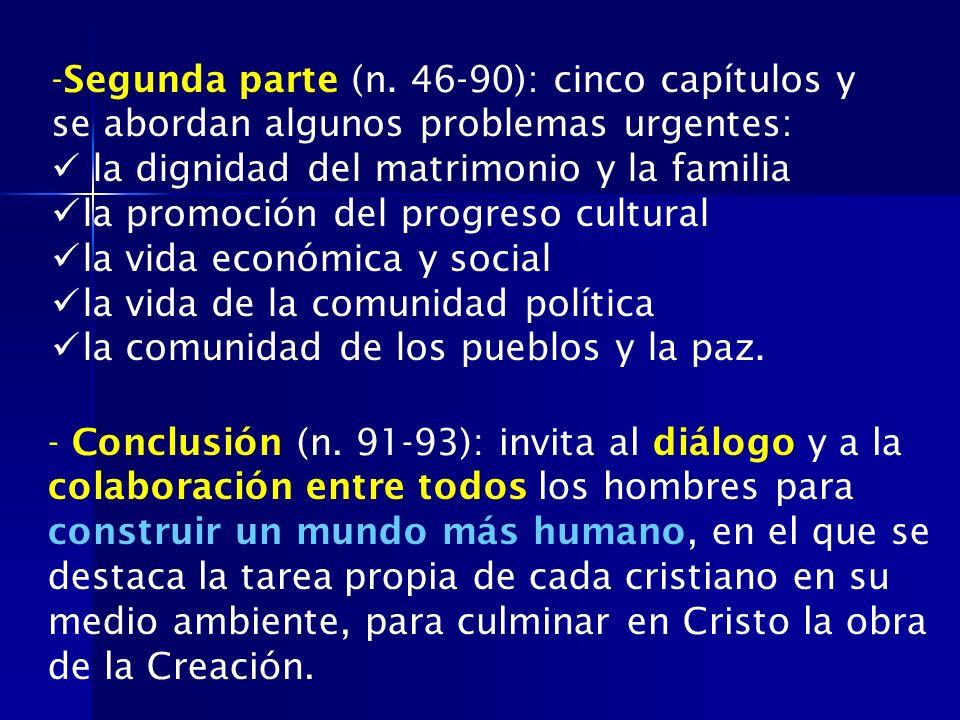 Segunda parte (n. 46-90): cinco capítulos y se abordan algunos problemas urgentes:
