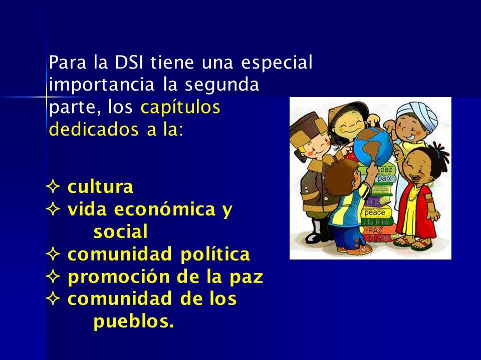 Para la DSI tiene una especial importancia la segunda parte, los capítulos dedicados a la: